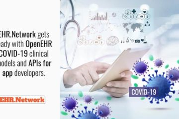 EHR.Network gets ready with OpenEHR COVID-19 clinical models and APIs for app developers.