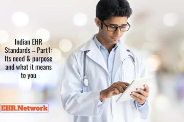 Indian EHR Standards - Part1 : Its need & purpose and what it means to you