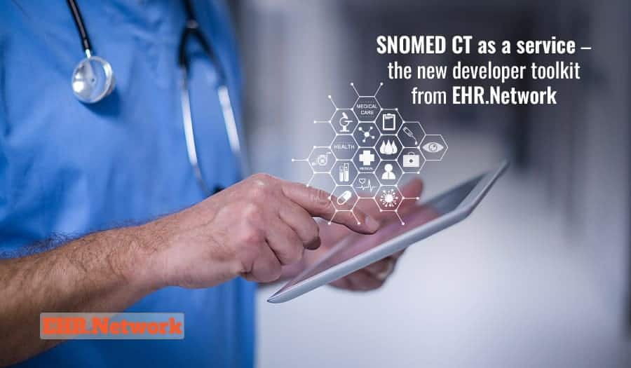 SNOMED CT as a service - the new developer toolkit from EHR.Network