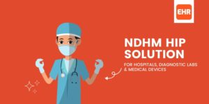 NDHM HIP solution for hospitals, diagnostic labs & medical devices on EHR.Network NDHM connect