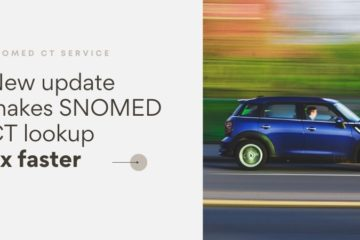 SNOMED CT service - New update makes SNOMED CT lookup 5x faster.